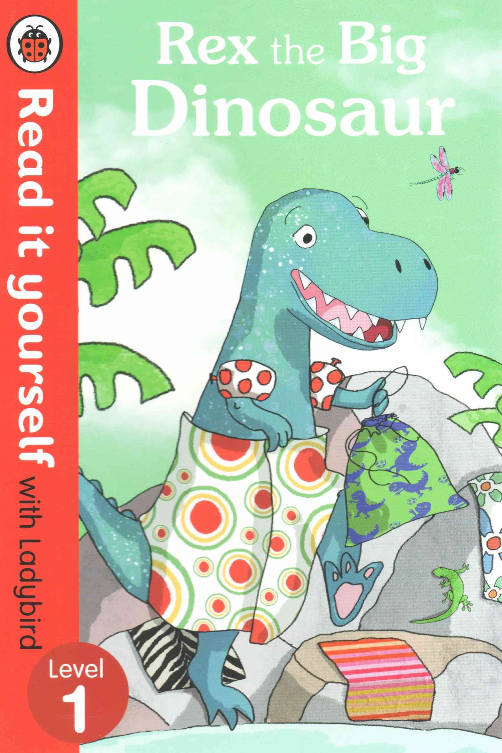 Read It Yourself With Ladybird: Level 1: Rex The Big Dinosaur