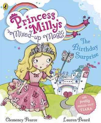Princess Milly's Mixed-up Magic: The Birthday Surprise