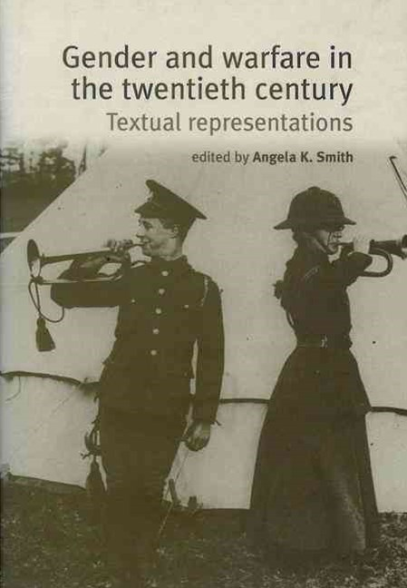 Gender and Warfare in the Twentieth Century