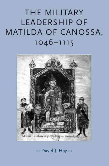 Military Leadership of Matilda of Canossa, 1046-1115