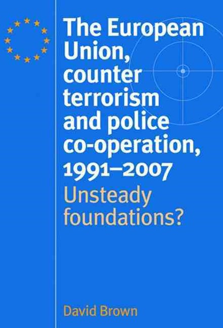 European Union, Counter Terrorism and Police Co-Operation, 1991-2007