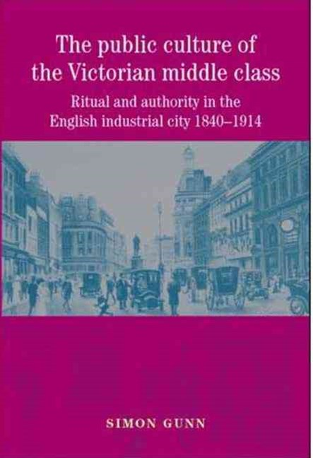 Public Culture of the Victorian Middle Class