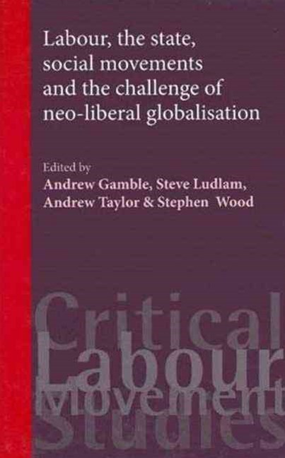 Labour, the State, Social Movements and the Challenge of Neo-Liberal Globalisation