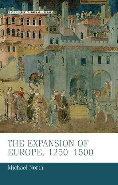 Expansion of Europe, 1250 - 1500
