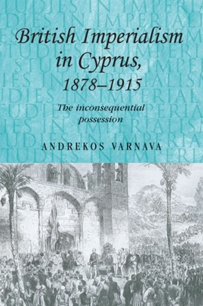 British Imperialism in Cyprus, 1878-1915