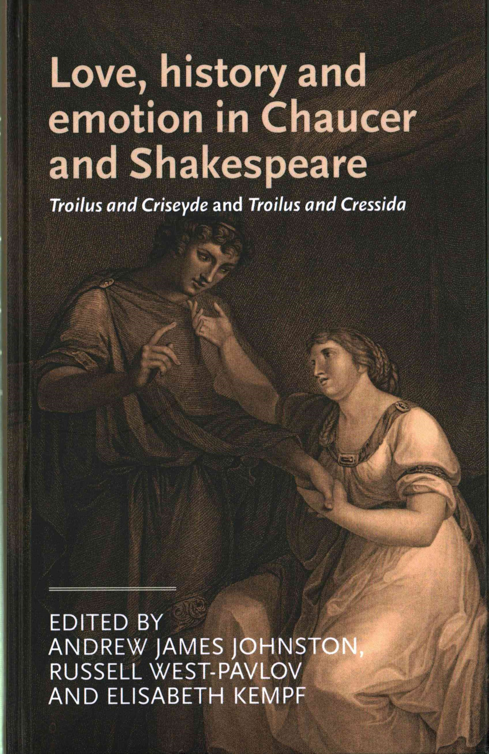 Love, History and Emotion in Chaucer and Shakespeare