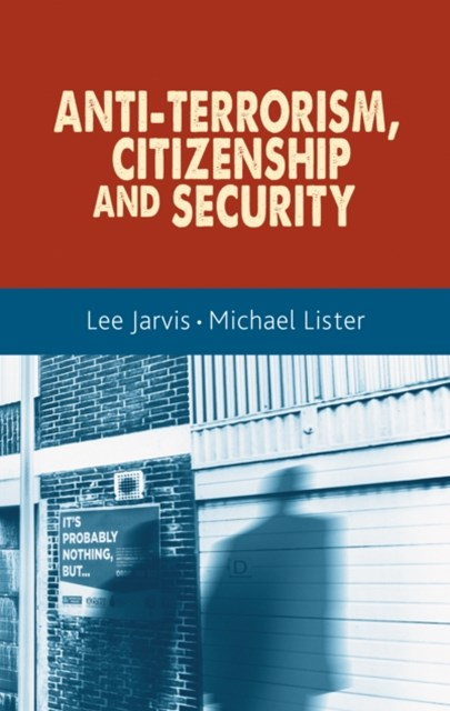 Anti-Terrorism, Citizenship and Security