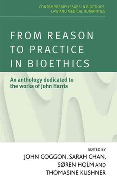 From Reason to Practice in Bioethics