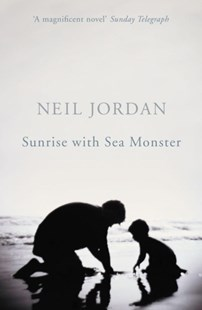 Sunrise with Sea Monster by Neil Jordan (9780719561894) - PaperBack - Modern & Contemporary Fiction General Fiction