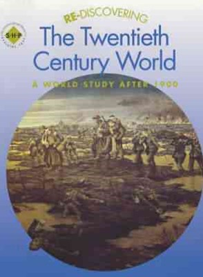 Re-Discovering the Twentieth Century World : A World Study After 1900
