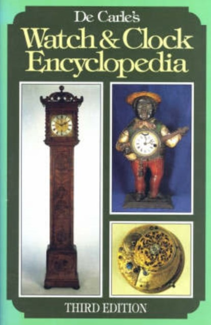 De Carle's Watch and Clock Encyclopedia