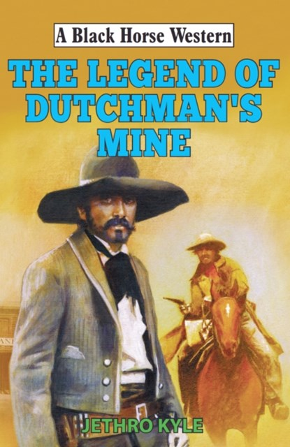 Legend of Dutchman's Mine
