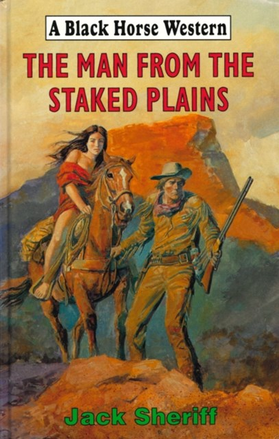 Man From The Staked Plains