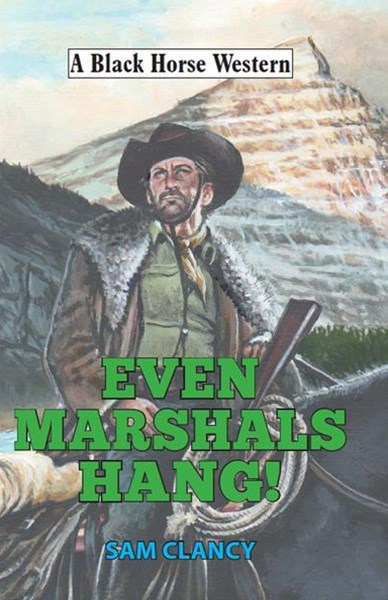 Even Marshals Hang!
