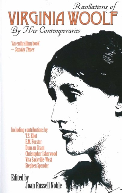 Recollections of Virginia Woolf By Her Contemporaries