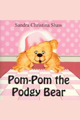 Pom Pom the Podgy Bear