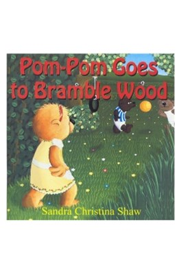 Pom-Pom Goes To Bramble Wood