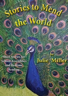Stories to Mend the World by Julie Miller (9780722349489) - PaperBack - Children's Fiction