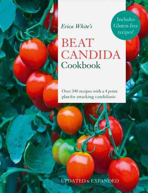 Erica White's Candida Cookbook