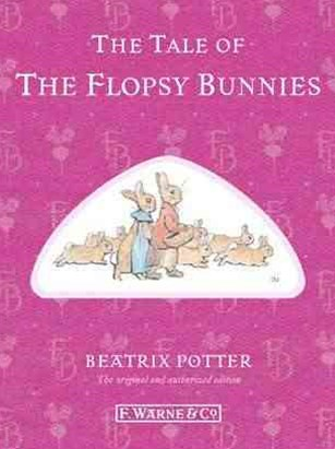 The Tale Of The Flopsy Bunnies: Special Edition