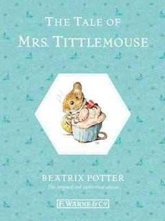 The Tale Of Mrs Tittlemouse: Special Edition