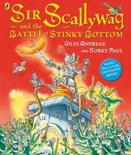 Sir Scallywag And The Battle Of Stinky Bottom by Giles Andreae, Korky Paul (9780723270478) - PaperBack - Children's Fiction Early Readers (0-4)