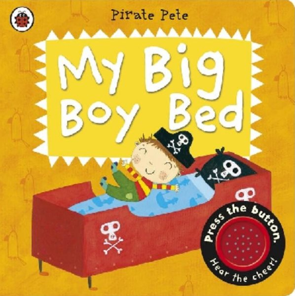 Pirate Pete: My Big Boy Bed
