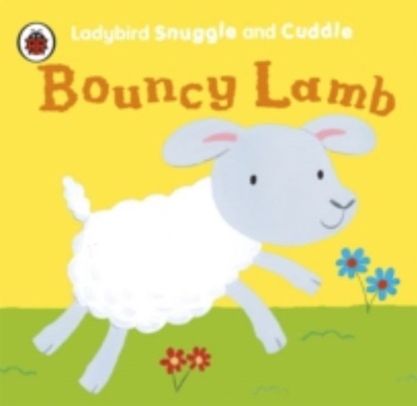Ladybird Snuggle And Cuddle: Bouncy Lamb