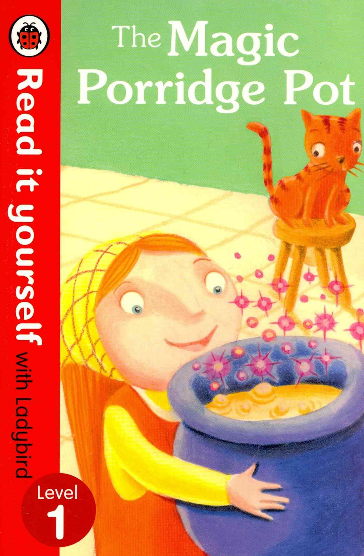 Read It Yourself With Ladybird: Level 1: The Magic PorridgePot