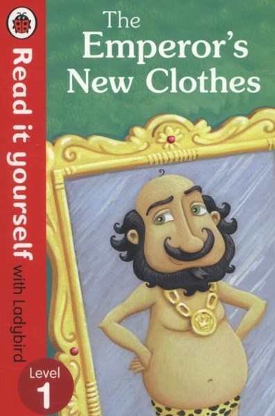 Read It Yourself With Ladybird: Level 1: The Emperor's New Clothes