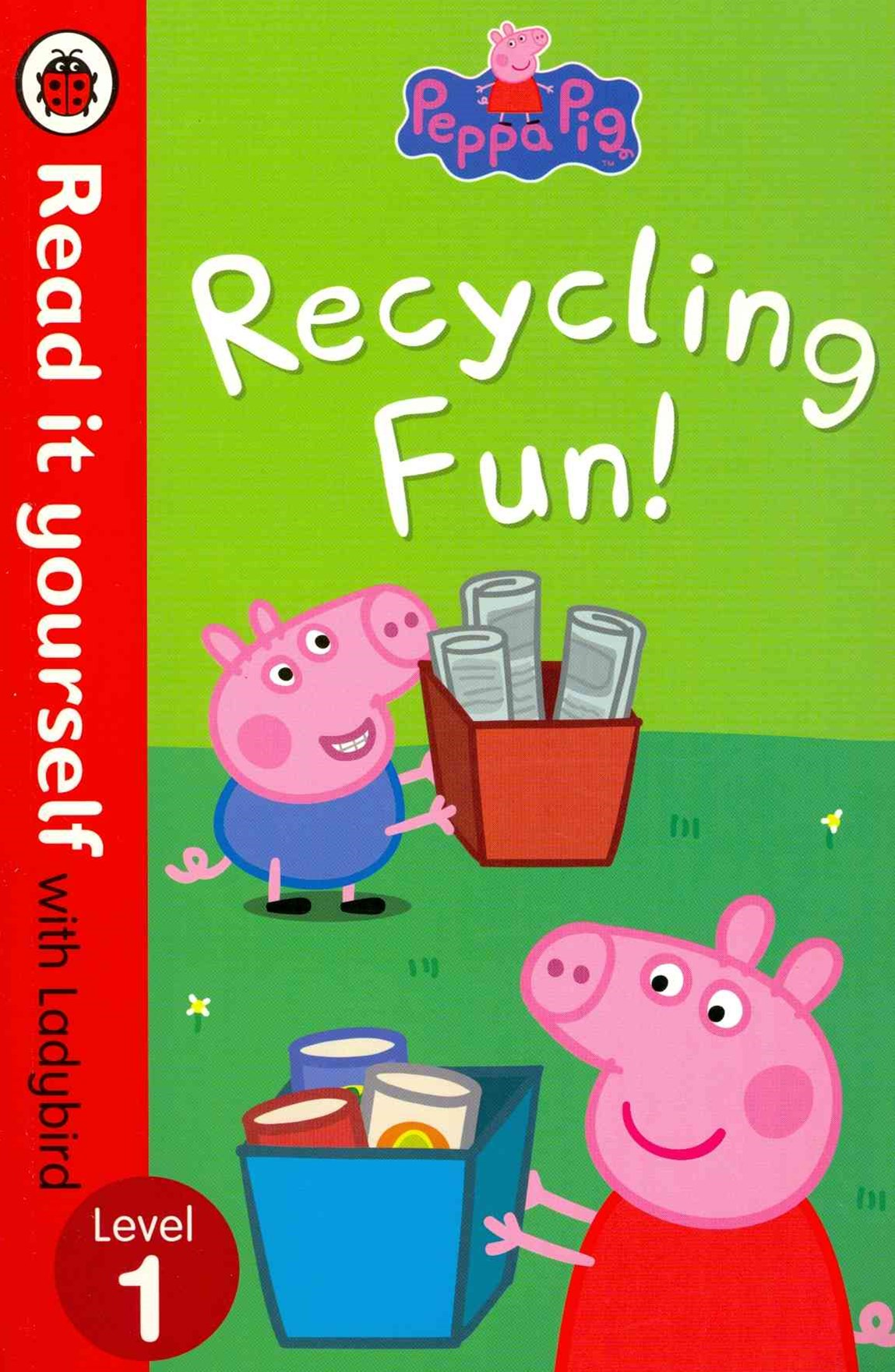 Read It Yourself With Ladybird: Level 1: Peppa Pig: Recycling Fun