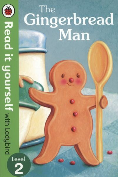 Read it Yourself with Ladybird: Level 2: The Gingerbread Man