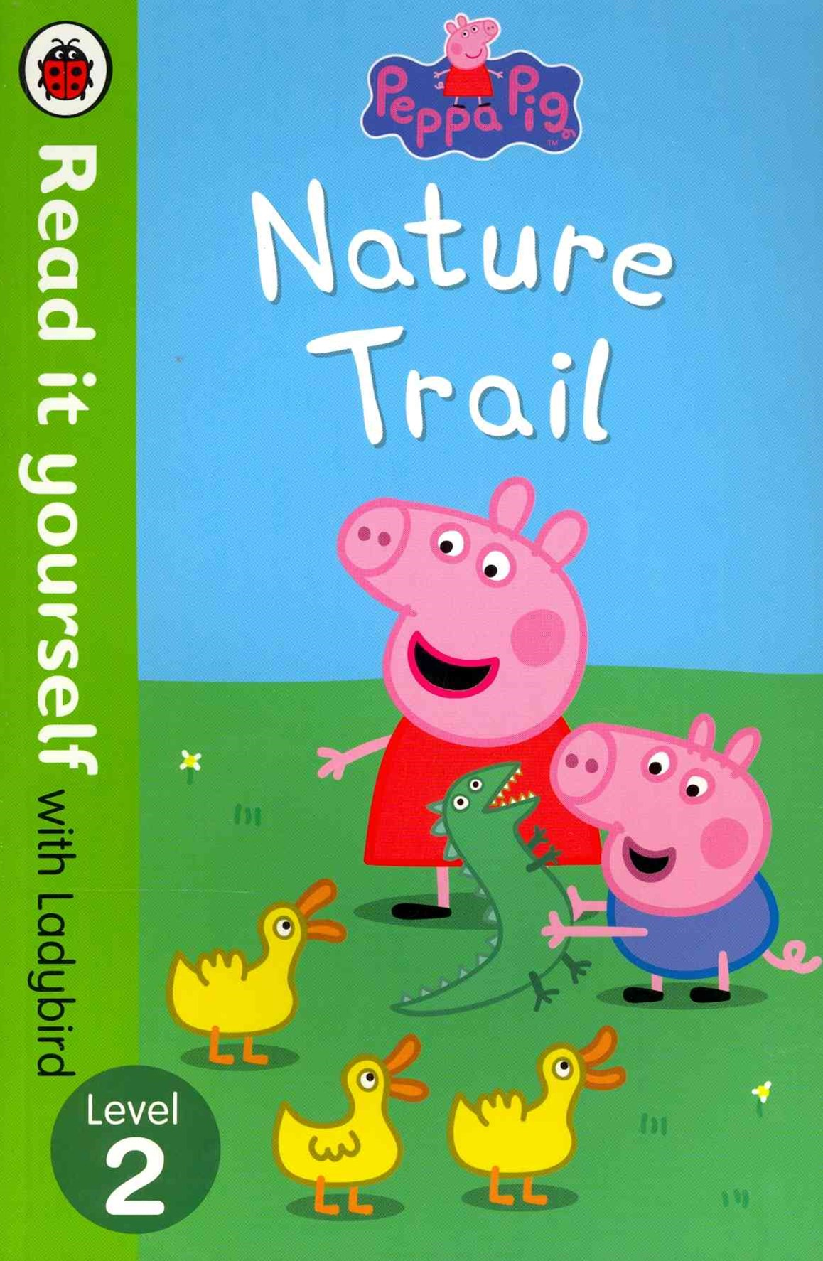 Read It Yourself With Ladybird: Level 2: Peppa Pig: Nature Trail