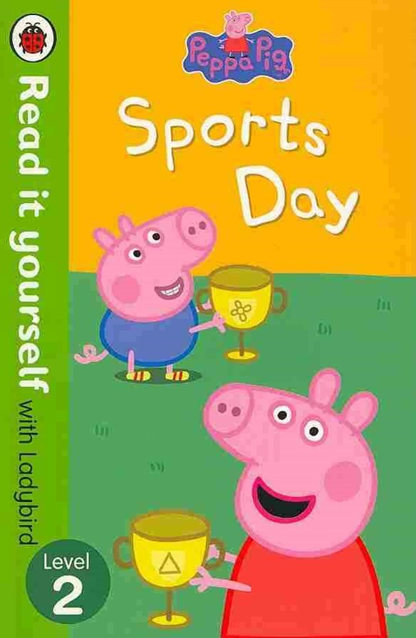 Read It Yourself With Ladybird: Level 2: Peppa Pig: Sports Day