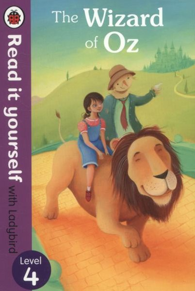 Read It Yourself With Ladybird: Level 4: The Wizard Of Oz