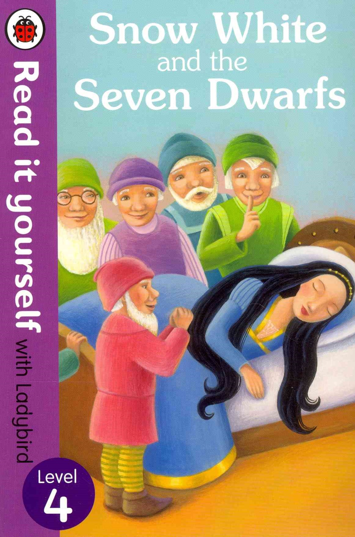 Read It Yourself With Ladybird: Level 4: Snow White And TheSeven Dwarfs