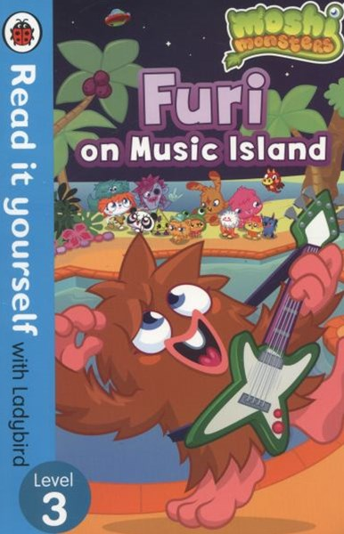 Read it Yourself with Ladybird: Level 3: Moshi Monsters: Furi on Music Island