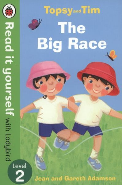 Read it Yourself with Ladybird: Level 2: Topsy and Tim: The Big Race
