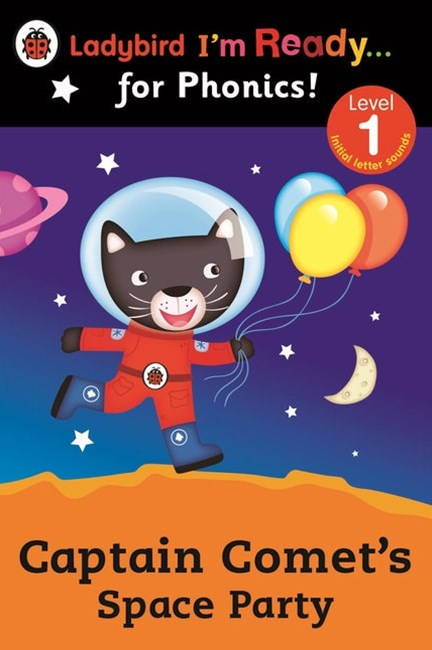 Ladybird I'm Ready for Phonics: Level 1: Captain Comet's Space Party