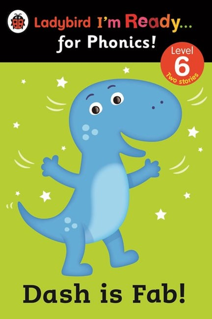 Ladybird I'm Ready for Phonics: Level 6: Dash is Fab!