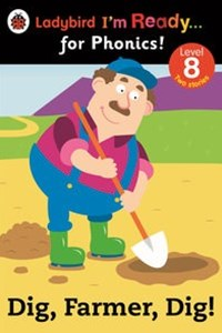 Ladybird I'm Ready for Phonics: Level 8: Dig, Farmer, Dig!