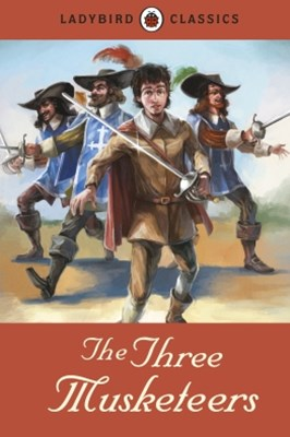 Ladybird Classics: The Three Musketeers