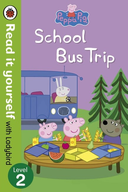 Read It Yourself With Ladybird: Level 2: Peppa Pig: School Bus Trip