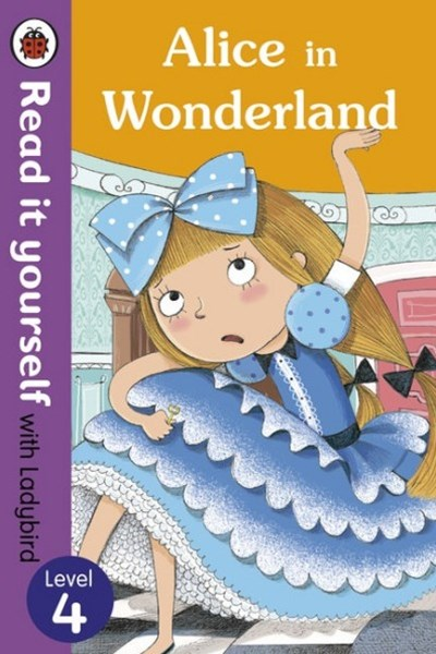 Read It Yourself With Ladybird: Level 4: Alice In Wonderland