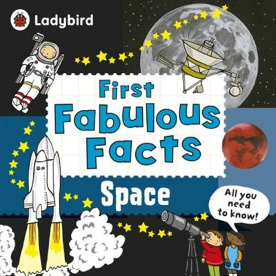 Ladybird First Fabulous Facts: Space