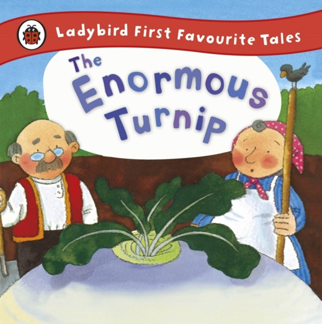 Enormous Turnip: Ladybird First Favourite Tales