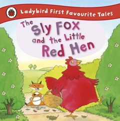 (ebook) Sly Fox and the Little Red Hen: Ladybird First Favourite Tales