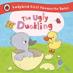 Ugly Duckling: Ladybird First Favourite Tales