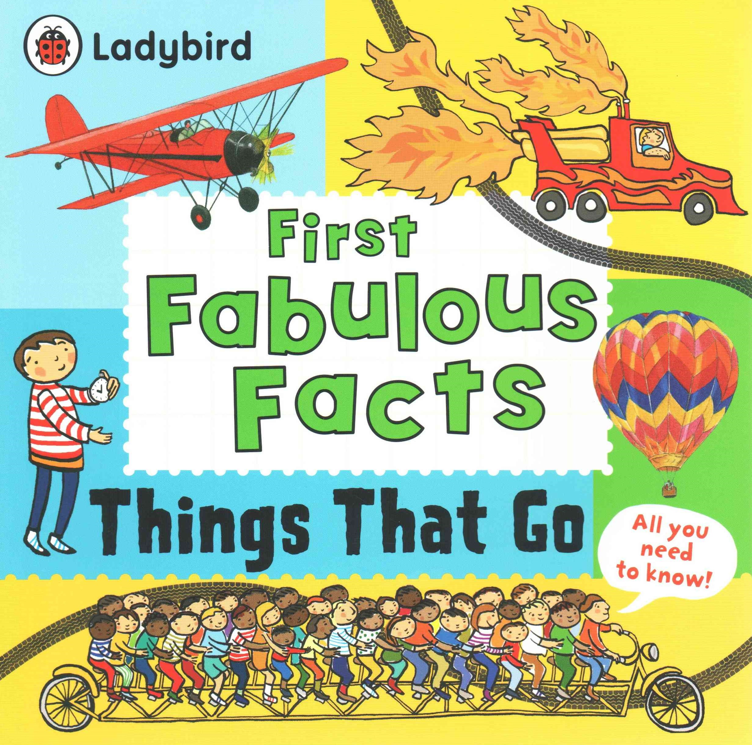 Ladybird First Fabulous Facts: Things That Go
