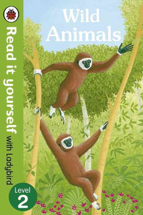 Read It Yourself With Ladybird: Level 2: Wild Animals